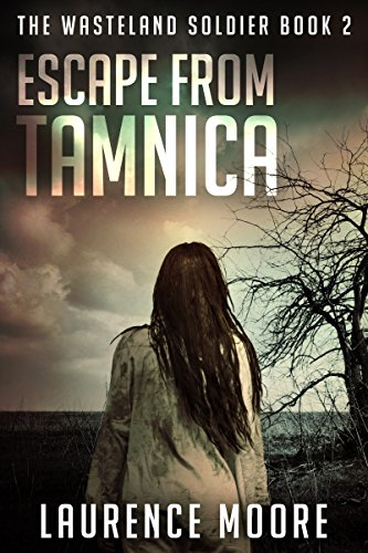 Escape From Tamnica (The Wasteland Soldier Book 2)