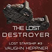 The Lost Destroyer: Lost Starship Series, Volume 3 | Vaughn Heppner