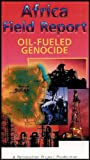 Africa Field Report 3: Oil Fueled Genocide (A Persecution Project Production)