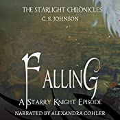 Falling: A Starry Knight Episode of the Starlight Chronicles | C. S. Johnson