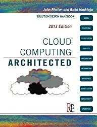 Cloud Computing Architected: Solution Design Handbook by Rhoton, John, Haukioja, Risto published by Recursive, Limited (2011)