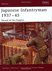 Japanese Infantryman, 1937-45: Sword of the Empire (Warrior)