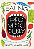 img - for Eating Promiscuously: Adventures in the Future of Food book / textbook / text book