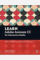 Learn Adobe Animate CC for Interactive Media: Adobe Certified Associate Exam Preparation (Adobe Certified Associate (ACA)) Kindle Edition
