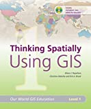 img - for Thinking Spatially Using GIS: Our World GIS Education, Level 1 book / textbook / text book