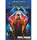 [ FOOL MOON (DRESDEN FILES (DYNAMITE HARDCOVER) #01) ] By Butcher, Jim ( Author) 2011 [ Hardcover ]