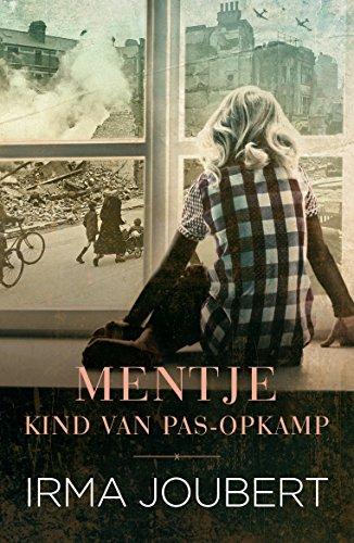 Mentje - Kind van die Pas-Opkamp (Afrikaans) (Afrikaans Edition)