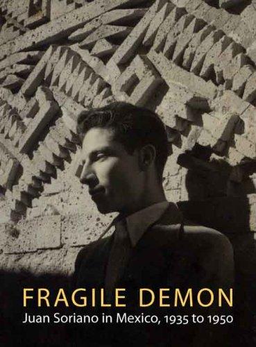 Download Fragile Demon: Juan Soriano in Mexico, 1935 to 1950 (Philadelphia Museum of Art) pdf epub