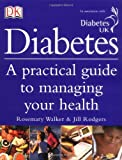 Diabetes: A Practical Guide to Managing Your Health