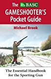 The Basc Gameshooter's Pocket Guide, Michael Brook, 1906122598