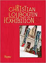 Christian Louboutin: the exhibitionist