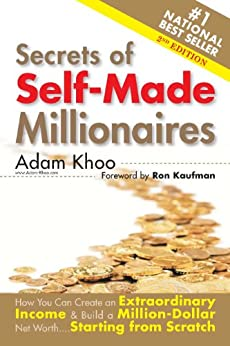 Secrets of Self-Made Millionaires - How You Can Create an Extraordinary Income & Build a Million-Dollar Net Worth....Starting from Scratch! (Million Maker Book 4) by [Khoo, Adam]