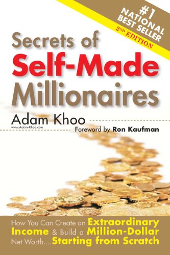 Secrets of Self-Made Millionaires - How You Can Create an Extraordinary Income & Build a Million-Dollar Net Worth....Starting from Scratch! (Million Maker Book (Dollar Net)