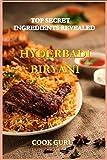 TOP SECRET INGREDIENTS REVEALED -HYDERABADI BIRYANI: The Secret Formula Used By Famous Hyderabadi Restaurants
