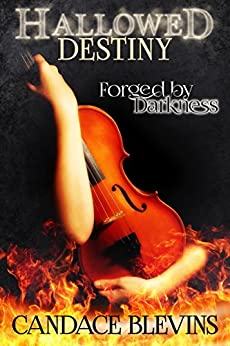 Hallowed Destiny -- Forged by Darkness: Chattanooga Supernaturals 3.5 by [Blevins, Candace]