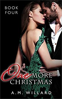 One More Christmas (One Night Book 4) by [Willard, A.M.]