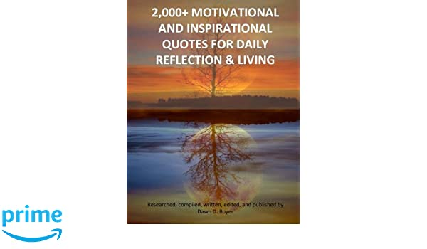 2 000 Motivational And Inspirational Quotes For Daily Reflection
