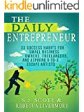 The Daily Entrepreneur: 33 Success Habits for Small Business Owners, Freelancers and Aspiring 9-to-5 Escape Artists