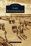 Lake Pontchartrain (LA) (Images of America)