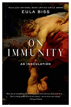 On Immunity: An Inoculation by [Biss, Eula]