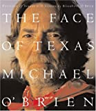 The Face of Texas, Elizabeth O'Brien and Michael O'Brien, 1931721238
