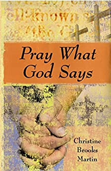 Pray What God Says by [Martin, Christine Brooks]