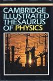 Cambridge Illustrated Thesaurus of Physics, Teresa Rickards, 0521263638