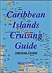 Caribbean Islands Cruising Guide - Am...