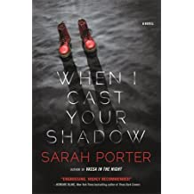 When I Cast Your Shadow: A Novel