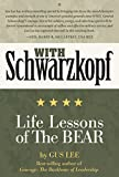 img - for With Schwarzkopf: Life Lessons of The Bear book / textbook / text book