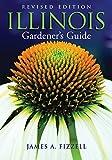 Illinois Gardener s Guide (Gardener s Guides)