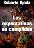 img - for Las expectativas no cumplidas (Spanish Edition) book / textbook / text book