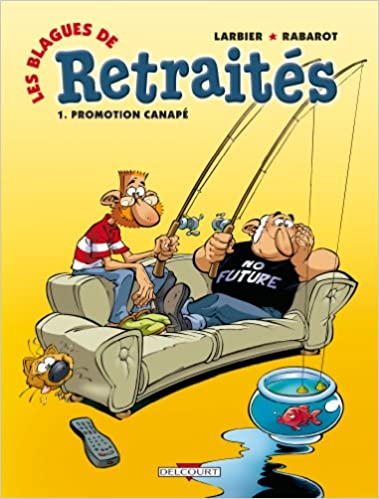 les blagues de retraits tome 1 promotion canap amazoncouk philippe larbier isabelle rabarot 9782756016849 books - Canape En Promotion