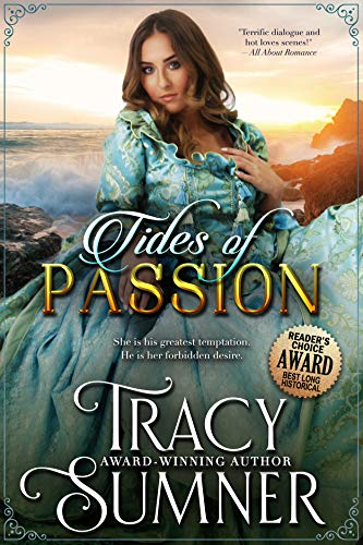 A spirited woman committed to stamping out social injustice finds herself battling a town constable … for her heart.  Tides Of Passion  by Tracy Sumner