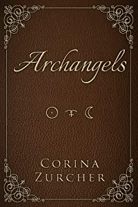 Archangels: Book I (The Archangels Trilogy) (Volume 1)