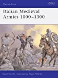Italian Medieval Armies 1000-1300 (Men-at-Arms, Band 376)
