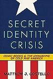 Secret Identity Crisis: Comic Books and the