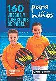 160 Juegos y Ejercicios de Pádel para niños