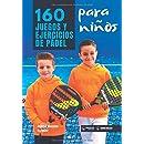 160 Juegos y Ejercicios de Pádel para niños (Spanish Edition ...