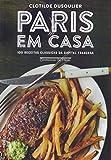 capa de Paris em Casa. 100 Receitas Clássicas da Capital Francesa