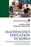 img - for Mathematics Education In Korea: Curricular And Teaching And Learning Practices book / textbook / text book
