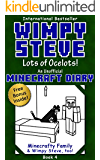 Minecraft Diary: Wimpy Steve Book 4: Lots of Ocelots! (Unofficial Minecraft Diary) (Minecraft diary books, Minecraft books for kids age 6 7 8 9-12, Wimpy ... series) (Minecraft Diary- Wimpy Steve)