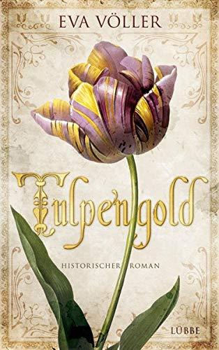 Tulpengold: Roman