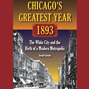 Chicago's Greatest Year, 1893 Audiobook