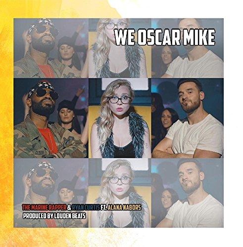 We Oscar Mike (feat. Alana - Ryan Rapper