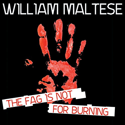 The Fag Is Not for Burning by Audible Studios
