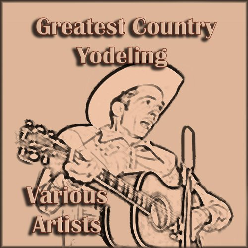 Greatest Country Yodeling