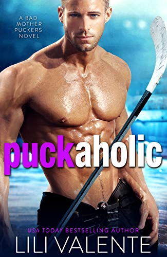 Puck Aholic: A Roommate/Enemies to Lovers/Hot Hockey Romance (Bad Motherpuckers Book 3) (Best Place To Get Pants)