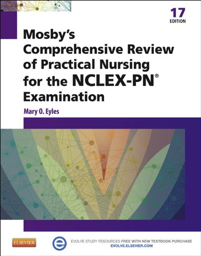 Mosby's Comprehensive Review Of Practical Nursing For The NCLEX PN® Exam   E Book  MOSBY'S COMPREHENSIVE REVIEW OF PRACTICAL NURSING FOR NCLEX PN   English Edition
