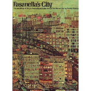 Fasanella's City: The Paintings of Ralph Fasanella with the Story of his Life and art